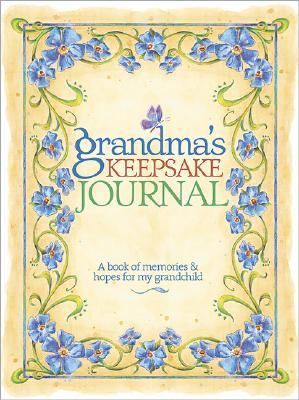 Grandma's Keepsake Journal A Book of Memories and Hopes for My Grandchild  2006 9780696228308 Front Cover