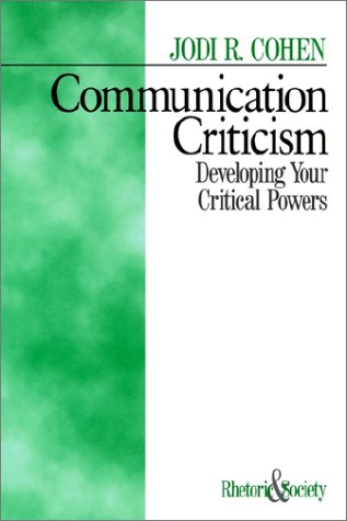 Communication Criticism Developing Your Critical Powers  1998 edition cover
