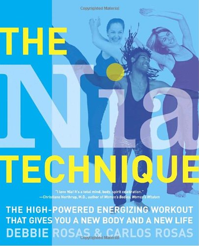 Nia Technique The High-Powered Energizing Workout That Gives You a New Body and a New Life  2004 edition cover