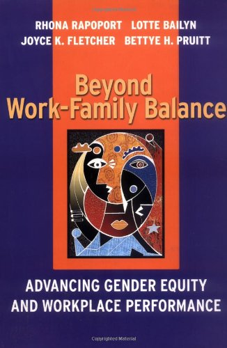 Beyond Work-Family Balance Advancing Gender Equity and Workplace Performance  2002 9780787957308 Front Cover