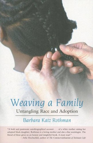Weaving a Family Untangling Race and Adoption  2006 (Annotated) 9780807028308 Front Cover