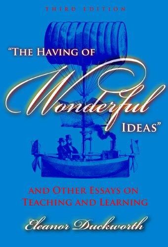 Having of Wonderful Ideas And Other Essays on Teaching and Learning 3rd 2006 edition cover