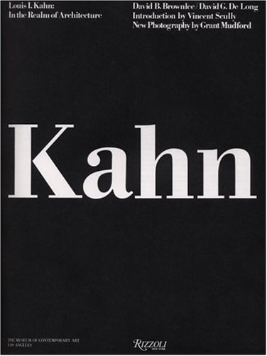 Louis I. Kahn In the Realm of Architecture  2005 edition cover