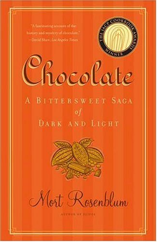 Chocolate A Bittersweet Saga of Dark and Light  2006 9780865477308 Front Cover