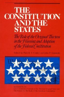 Constitution and the States The Role of the Original Thirteen in the Framing and Adoption of the Federal Constitution N/A 9780945612308 Front Cover