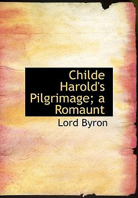 Childe Harold's Pilgrimage; a Romaunt N/A 9781115243308 Front Cover
