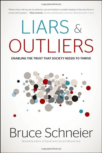 Liars and Outliers Enabling the Trust That Society Needs to Thrive  2012 edition cover