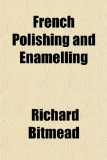French Polishing and Enamelling  N/A edition cover