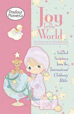 Joy to the World Selected Scriptures from the International Children's Bible  2004 9781400305308 Front Cover