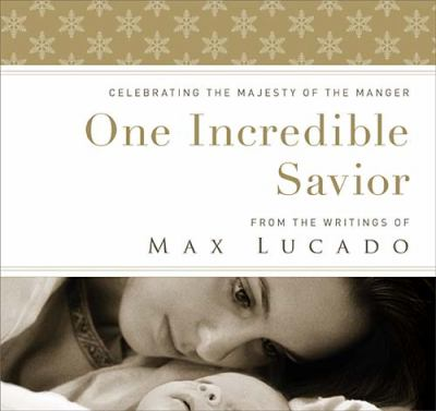 One Incredible Savior Celebrating the Majesty of the Manger  2011 9781400318308 Front Cover