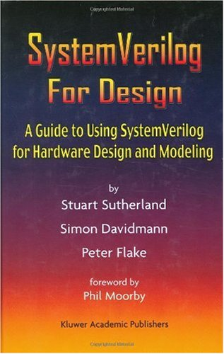SystemVerilog for Design A Guide to Using SystemVerilog for Hardware Design and Modeling  2004 edition cover