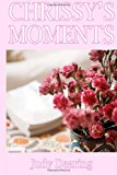 Chrissy's Moments  N/A 9781482387308 Front Cover