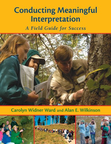 Conducting Meaningful Interpretation A Field Guide for Success  2006 9781555915308 Front Cover