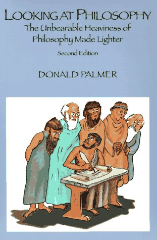 Looking at Philosophy : The Unbearable Heaviness of Philosophy Made Lighter 2nd 1994 edition cover