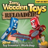 Zany Wooden Toys Reloaded! More Wildly Imaginative Projects from the Toy Inventor's Workshop  2013 edition cover