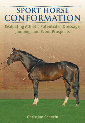 Sport Horse Conformation Evaluating Athletic Potential in Dressage, Jumping and Event Prospects  2012 edition cover