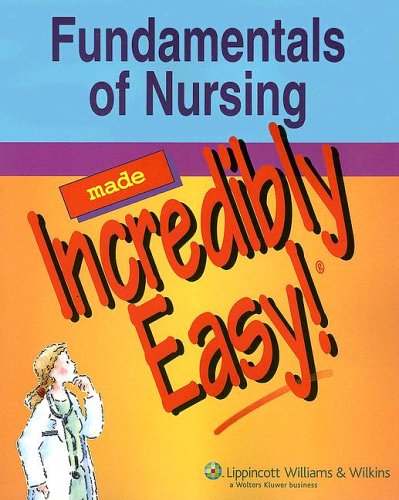 Fundamentals of Nursing Made Incredibly Easy!   2007 edition cover
