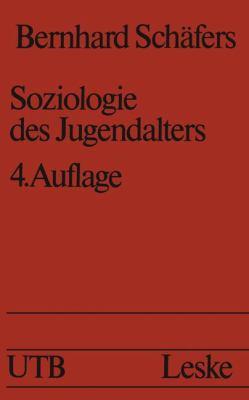 Soziologie Des Jugendalters: Eine Einführung  1989 9783810007308 Front Cover