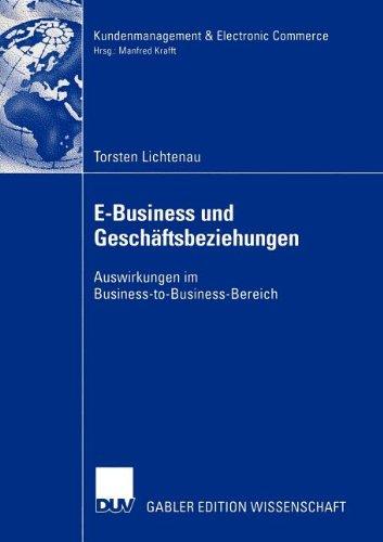 E-Business und Gesch�ftsbeziehungen Auswirkungen Im Business-To-Business-Bereich  2005 9783835000308 Front Cover