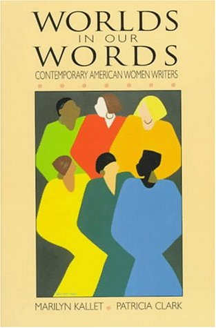 Worlds in Our Words Contemporary American Women Writers 1st 1997 edition cover