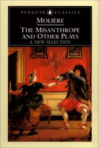 Misanthrope and Other Plays A New Selection 2nd 2000 edition cover