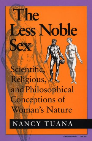 Less Noble Sex Scientific, Religious, and Philosophical Conceptions of Woman's Nature N/A edition cover