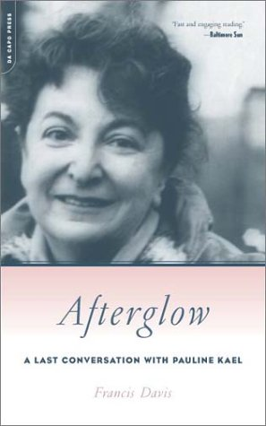 Afterglow A Last Conversation with Pauline Kael  2003 9780306812309 Front Cover