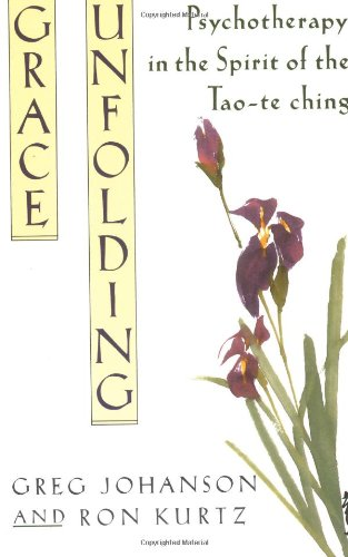Grace Unfolding Psychotherapy in the Spirit of Tao-Te Ching N/A edition cover