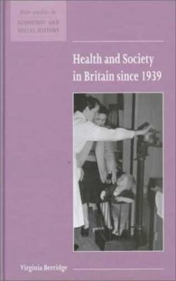 Health and Society in Britain since 1939   1999 9780521572309 Front Cover