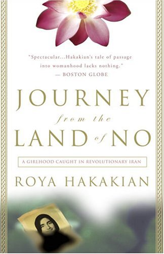 Journey from the Land of No A Girlhood Caught in Revolutionary Iran N/A edition cover