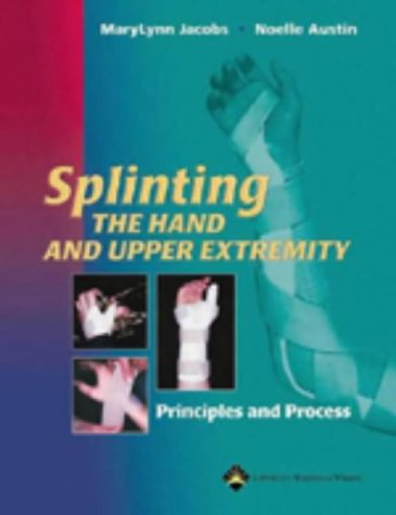 Splinting the Hand and Upper Extremity Principles and Process  2002 edition cover