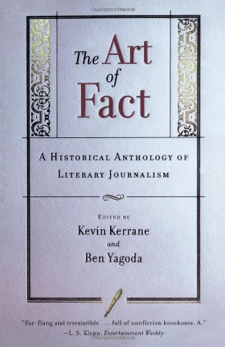 Art of Fact A Historical Anthology of Literary Journalism  1998 edition cover