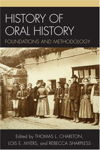 History of Oral History Foundations and Methodology  2007 edition cover