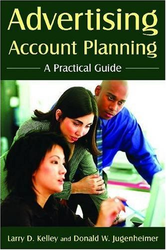 Advertising Account Planning A Practical Guide  2006 edition cover