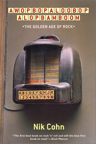 Awopbopaloobop Alopbamboom The Golden Age of Rock  2001 edition cover