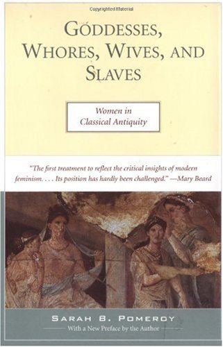 Goddesses, Whores, Wives, and Slaves Women in Classical Antiquity  1995 edition cover