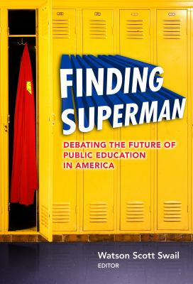 Finding Superman Debating the Future of Public Education in America  2012 edition cover
