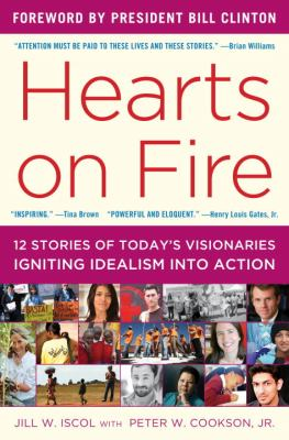 Hearts on Fire Stories of Today's Visionaries Igniting Idealism into Action  2013 edition cover