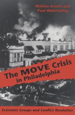 Move Crisis in Philadelphia Extremist Groups and Conflict Resolution Reprint edition cover