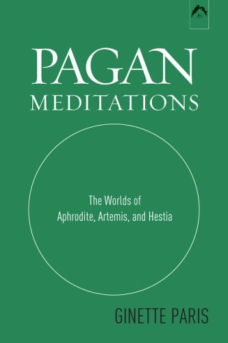 Pagan Meditations The Worlds of Aphrodite, Artemis, and Hestia  1998 edition cover