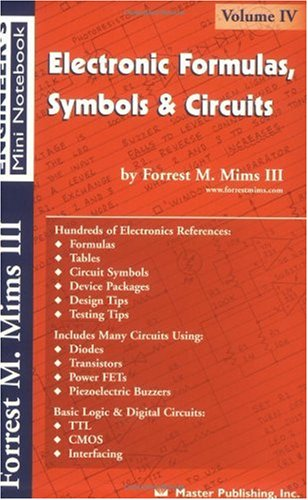Electronic Formulas, Symbols and Circuits : Forrest M. Mims Engineer's Mini Notebook Vol. 4 1st 2000 edition cover