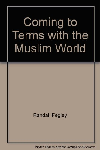 Coming to Terms with the Muslim World 1st edition cover