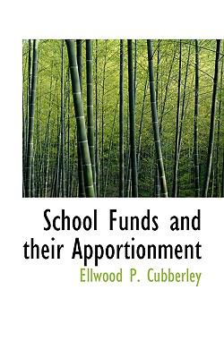 School Funds and Their Apportionment  N/A 9781115006309 Front Cover