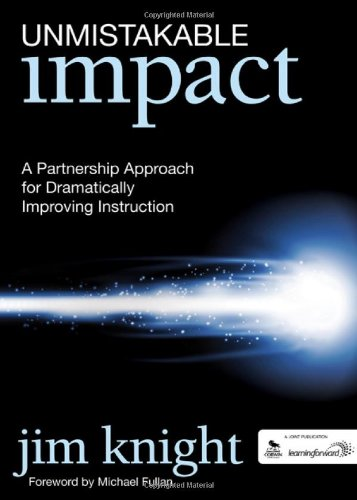 Unmistakable Impact A Partnership Approach for Dramatically Improving Instruction  2011 edition cover