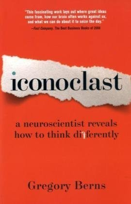 Iconoclast A Neuroscientist Reveals How to Think Differently  2010 edition cover
