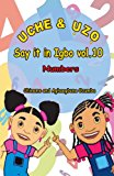 Uche and Uzo Say It in Igbo Vol. 10 Numbers N/A 9781492251309 Front Cover