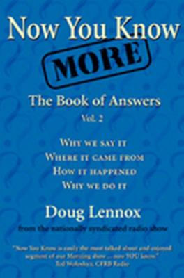 Now You Know More The Book of Answers, Vol. 2  2004 9781550025309 Front Cover