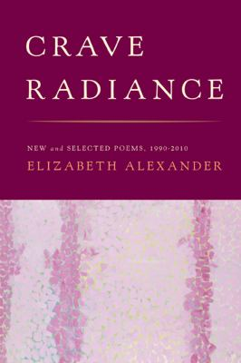Crave Radiance New and Selected Poems 1990-2010 N/A edition cover