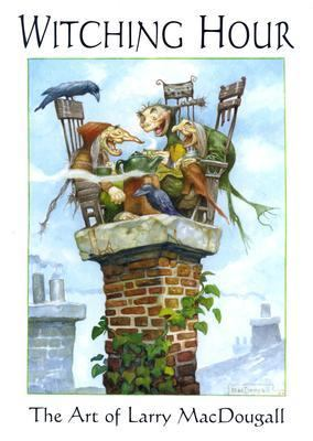 Witching Hour: The Art of Larry Macdougall  2004 edition cover