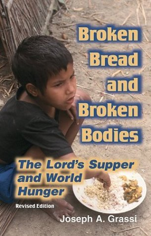 Broken Bread and Broken Bodies The Lord's Supper and World Hunger  2004 (Revised) edition cover